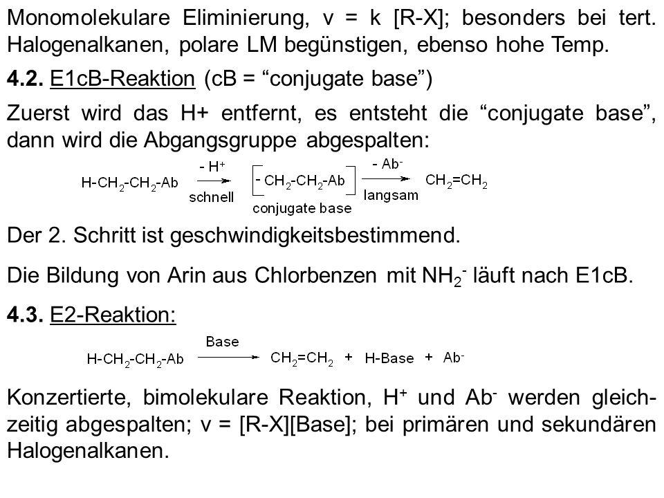 Monomolekulare Eliminierung, v = k [R-X]; besonders bei tert